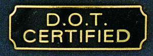 D.O.T. Certified-