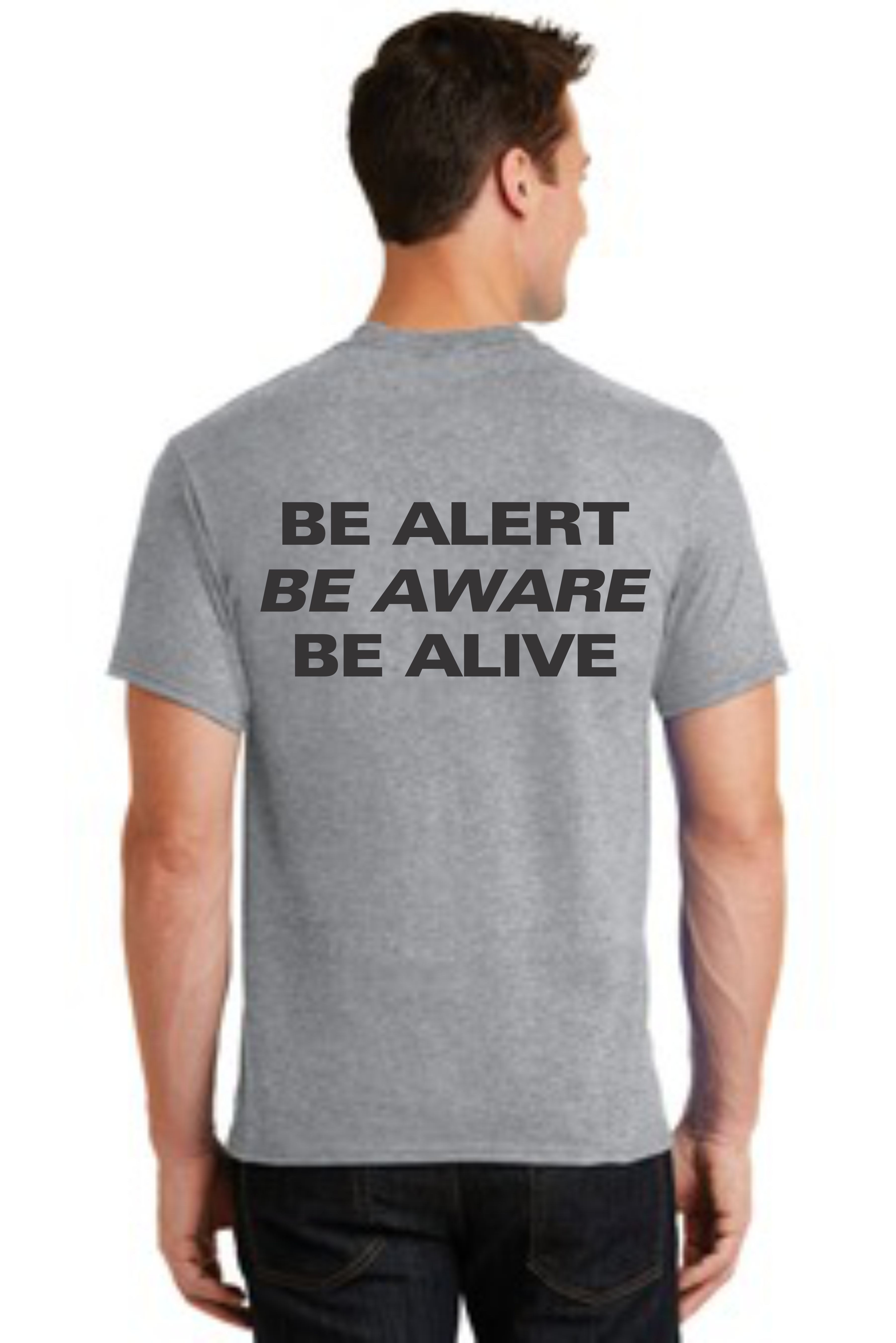 SAFETY T-SHIRT -- BE ALERT BE ALIVE BE AWARE