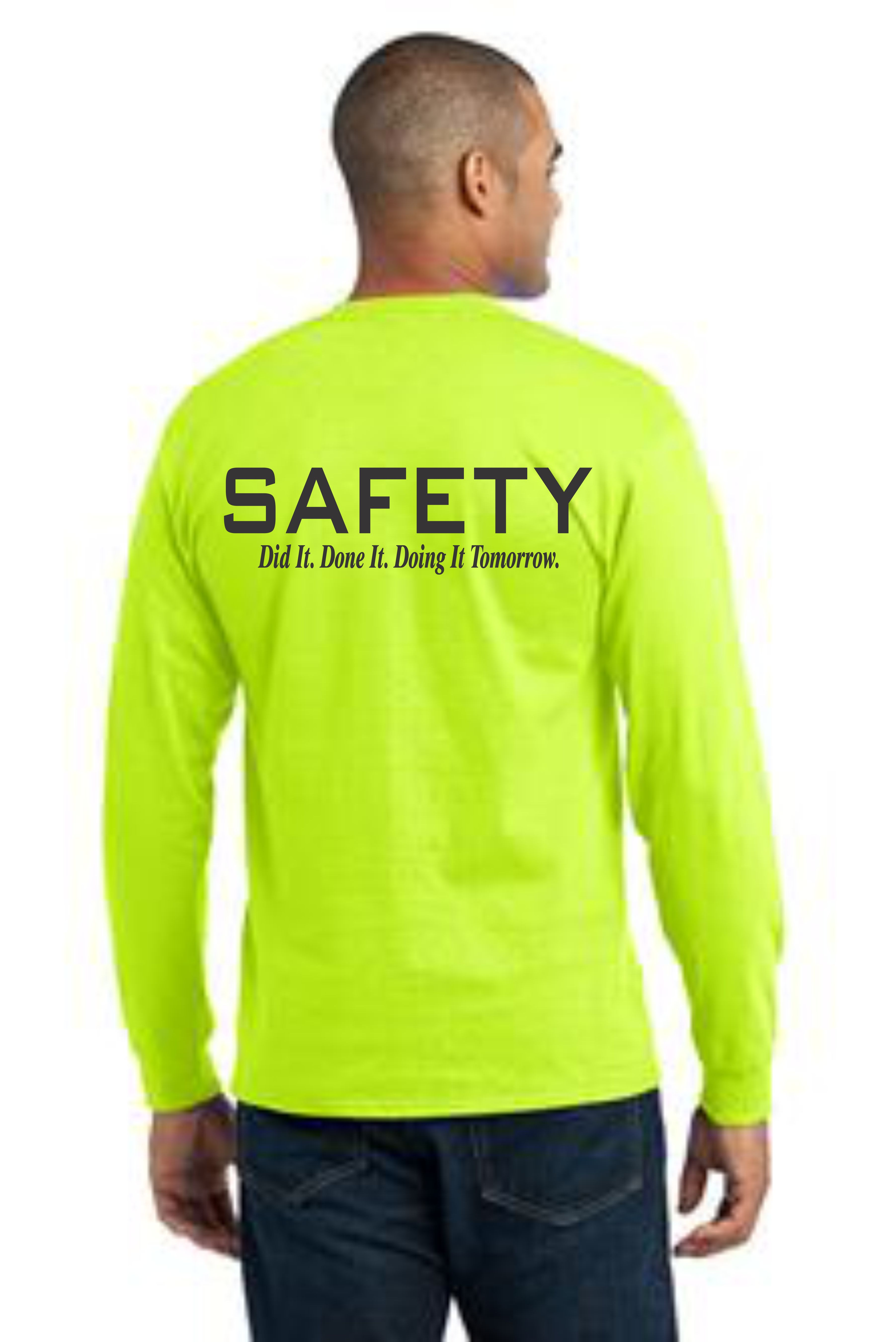 LONG SLEEVE SAFETY T-SHIRT -- DID IT. DONE IT. DOING IT TOMORROW.