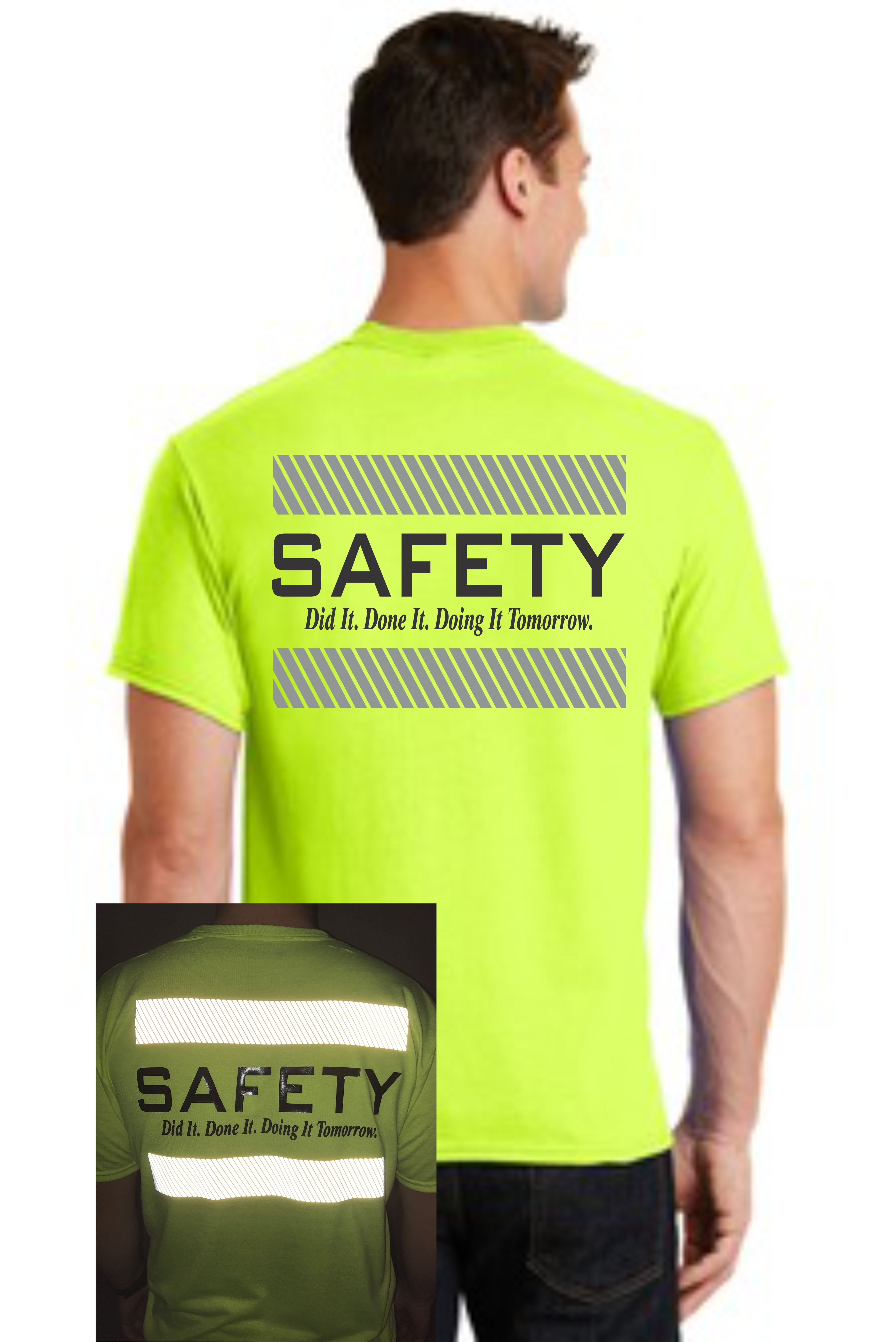 REFLECTIVE SAFETY T-SHIRT -- DID IT. DONE IT. DOING IT TOMORROW.