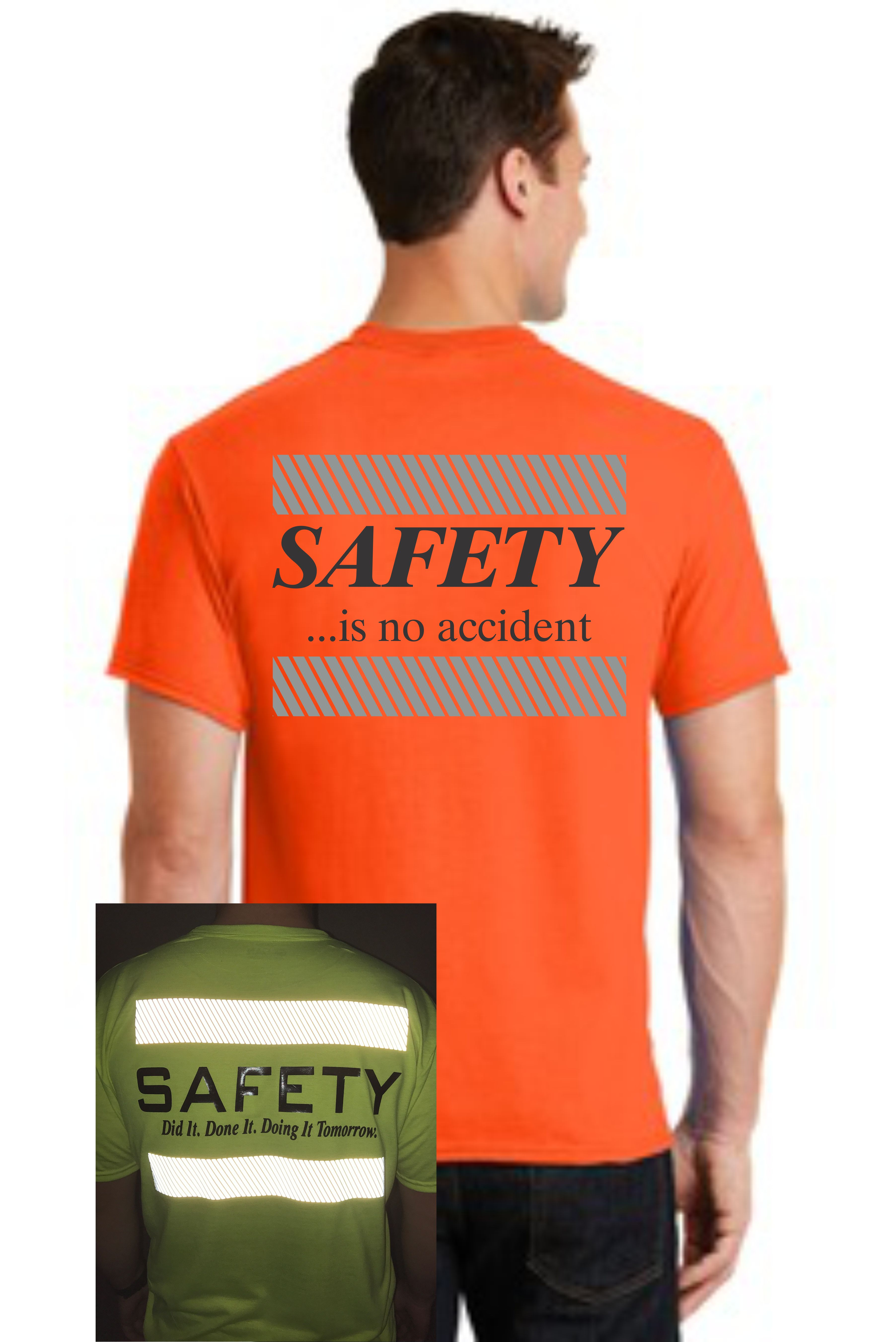 REFLECTIVE SAFETY T-SHIRT -- SAFETY... IS NO ACCIDENT