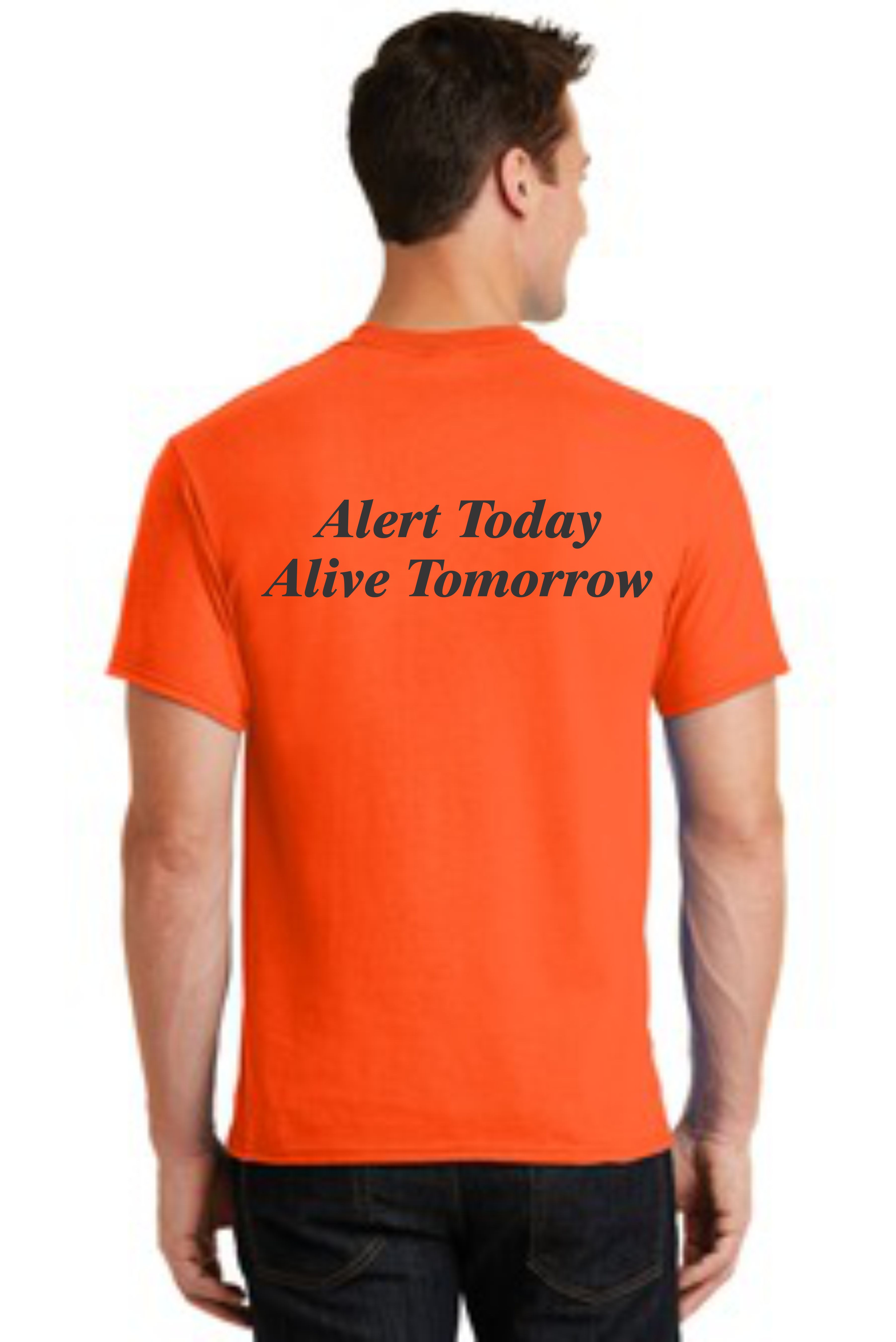 SAFETY T-SHIRT -- ALERT TODAY ALIVE TOMORROW