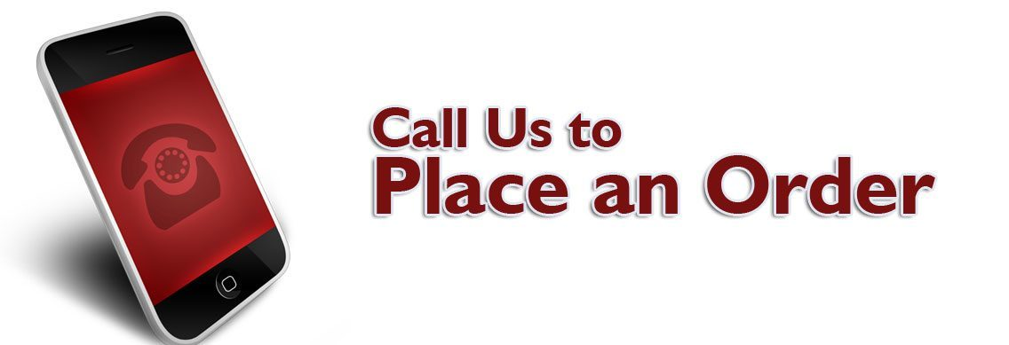 Call Us to Place an Order