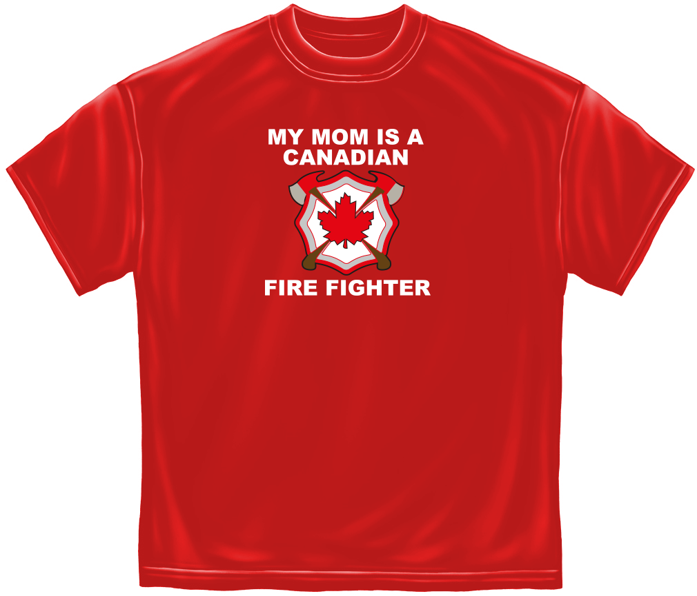 My Mom is a Canadian Firefighter Tee -Derks Uniforms