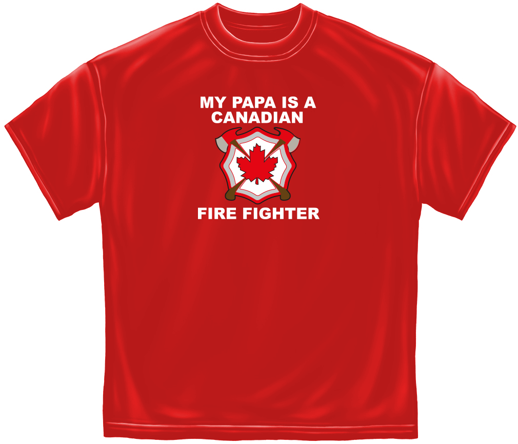 My Papa is a Canadian Firefighter Tee-Derks Uniforms