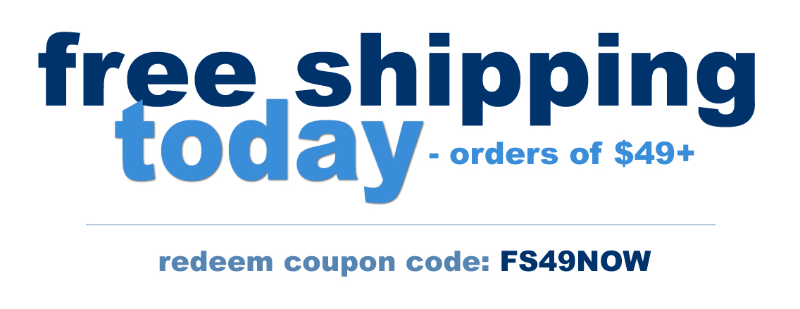 free shipping today on orders of $49+ with coupon code: FS49NOW